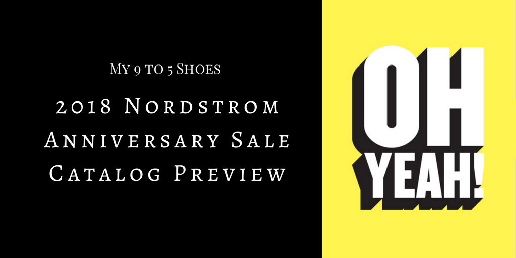 Nordstrom Anniversary Sale 2018 Catalog Preview My 9 to 5 Shoes my9to5shoes.com