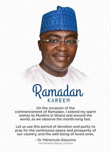 Vice President Dr Bawumia's Ramadan message to Muslims as they begin the month-long fast and prayer.