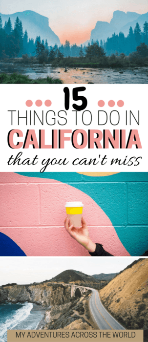 Learn about the 15 unmissable things to do in California