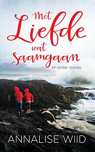 Met liefde wat saamgaan en ander stories (Afrikaans Edition) 135201