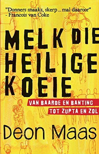 Melk die heilige koeie: Van baarde en Banting tot Zupta en zol (Afrikaans Edition) 135203