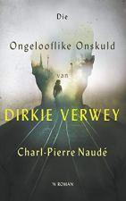 Die ongelooflike onskuld van Dirkie Verwey (Afrikaans Edition) 187984
