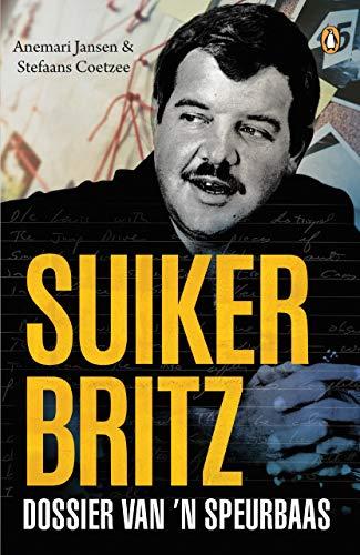 Suiker Britz: Dossier van 'n speurbaas (Afrikaans Edition) 188038