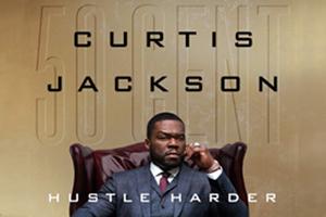 Curtis jackson AKA 50Cent Hustle Harder Hustle Smarter