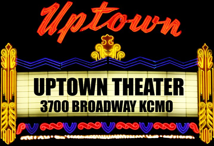 Uptown Theater Theater Downtown Kansas City Kansas City