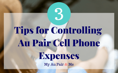 3 Tips for Controlling Au Pair Cell Phone Expenses