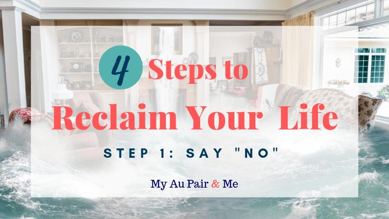 "4 Steps to Reclaim Your Life: Step 1 – Say ""No"""