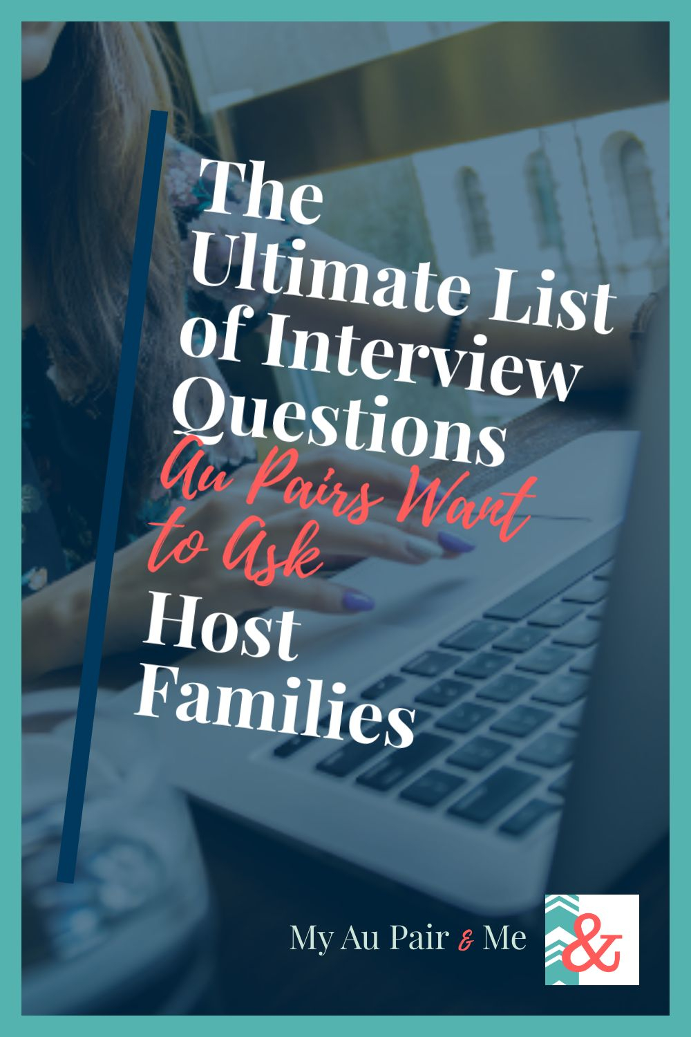 The Ultimate List of Interview Questions Au Pairs Want to Ask Host Families