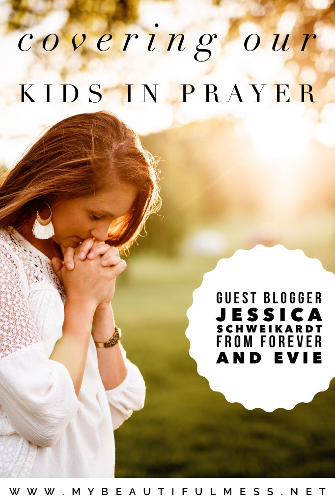 Covering our kids with prayer