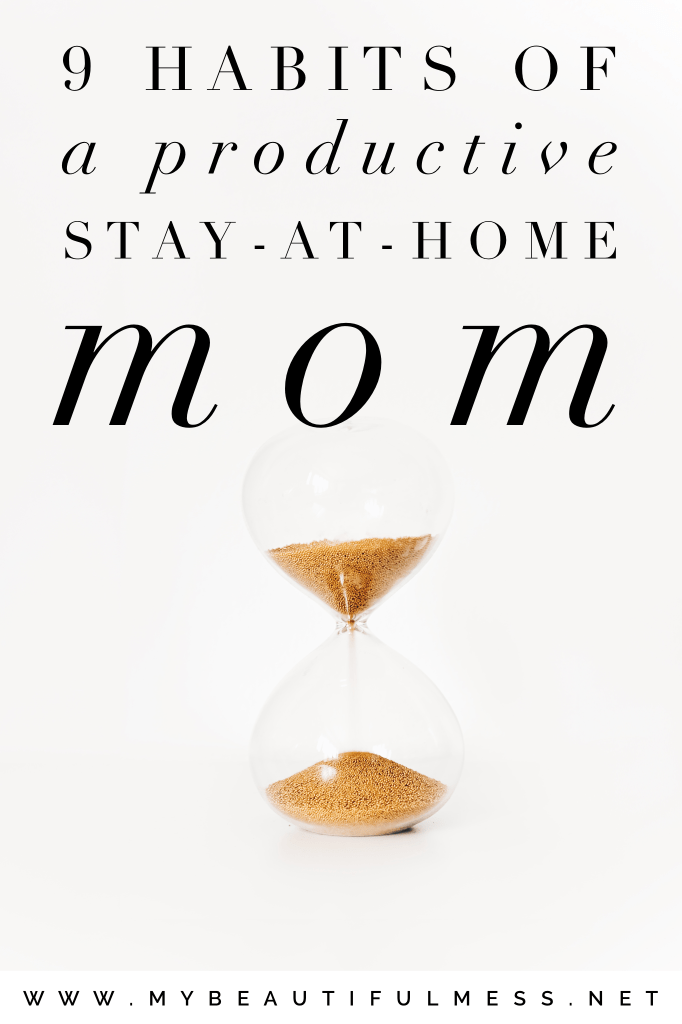 9 habits of a productive stay-at-home mom