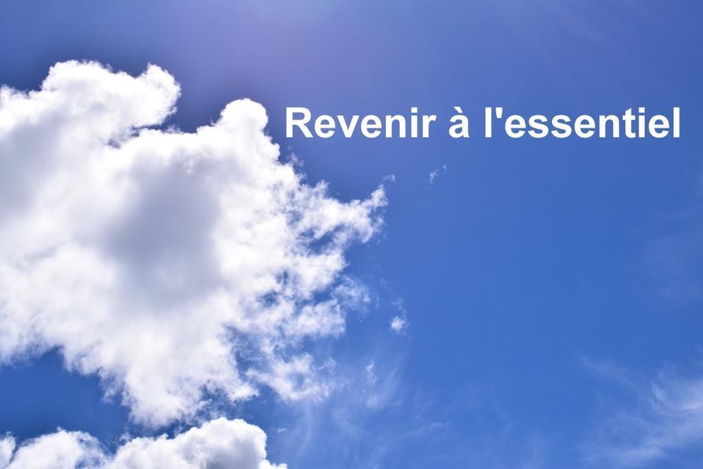 RÉFLEXION | Revenir à l'essentiel et revivre