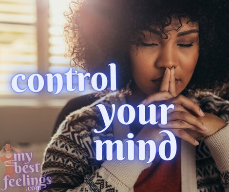 How to be in control of your mind in 2 simple steps as a Christian