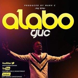 GUC    Alabo (My King) Lyrics