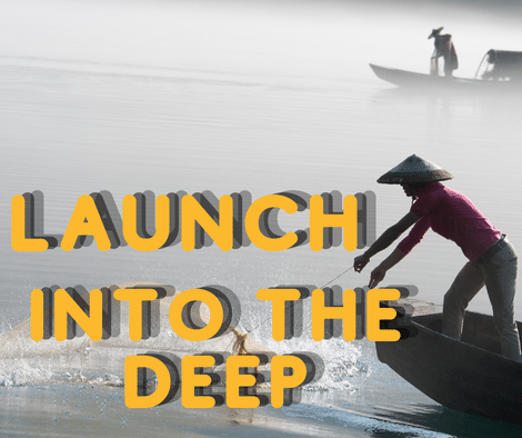 launching out into the deep