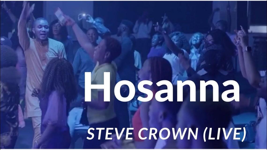 Download Steve Crown – Hosanna [Mp3, Lyrics, Video]