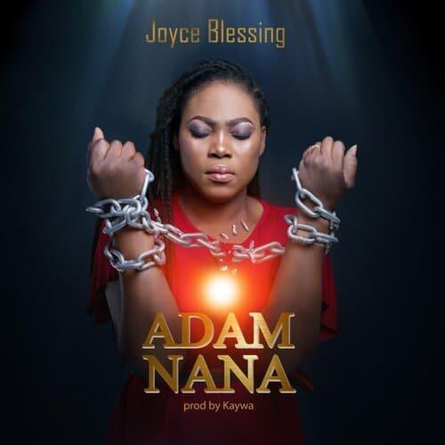 Download Joyce Blessing: Adam Nana [Video, Mp3, & Lyrics]