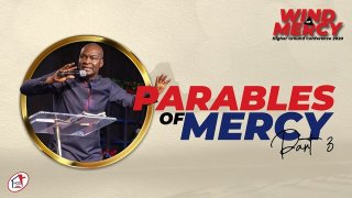 The parable of mercy part 3 by Apostle Joshua selman