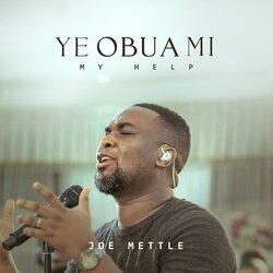 Download Joe Mettle Ye Obua Mi mp3 song lyrics video