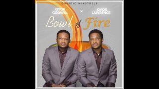 Bowl Of Fire by Lawrence Oyor mp3 lyrics