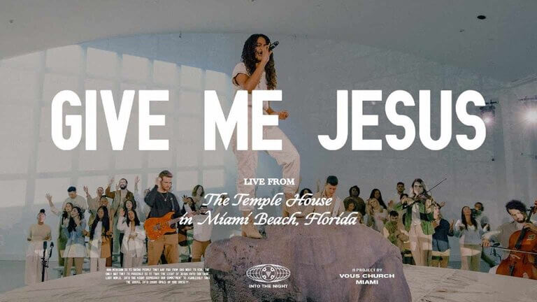 Give me Jesus by Vous Worship ,p3 lyrics