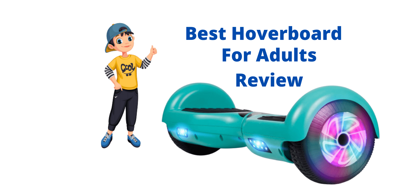 Best Hoverboard For Adults Review