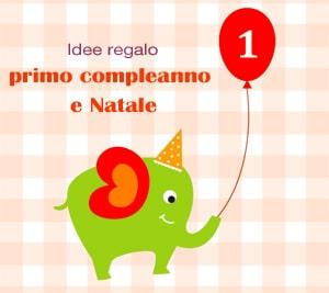 idee regalo primo compleanno