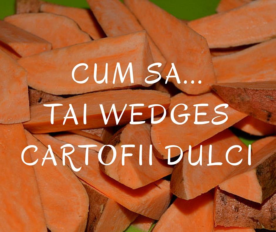 Cum sa tai wedges cartofii dulci