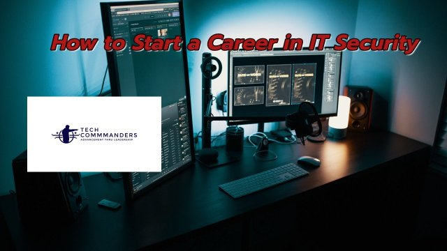 How to Start a Career in IT Security