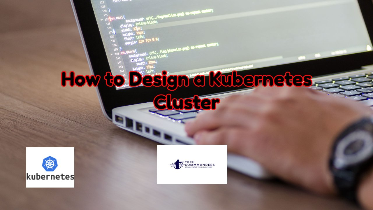 How to Design a Kubernetes Cluster