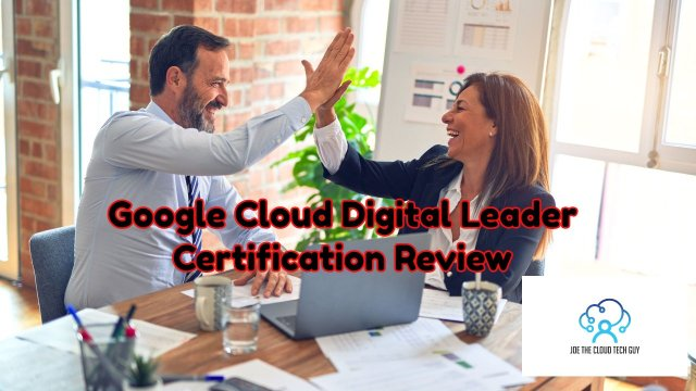Awesome Google Cloud Digital Leader Certification Review and Resources