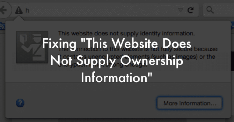"Fixing ""This Website Does Not Supply Ownership Information"
