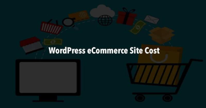 WordPress eCommerce Site Cost