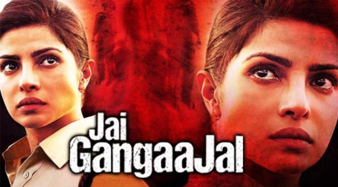 Jai Gangaajal – Movie Review