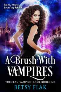 A Brush with Vampires (The Clan-Vampire Clash: Book One) by Betsy Flak