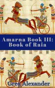 Amarna Book III: Book of Raia by Grea Alexander