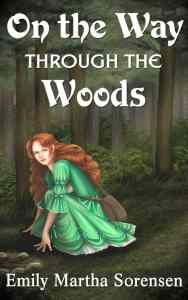 On the Way Through the Woods by Emily Martha Sorensen