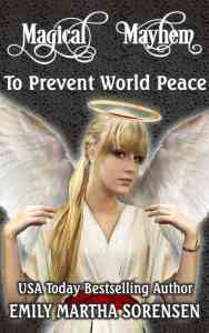 To Prevent World Peace by Emily Martha Sorensen