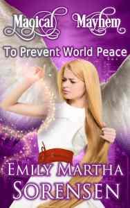 To Prevent World Peace by Emily Martha Sorensen