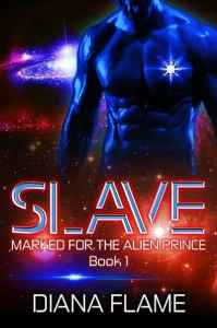 Slave (Marked for the Alien Prince Book 1) by Diana Flame