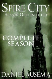 Spire City: Season One, Infected by Daniel Ausema