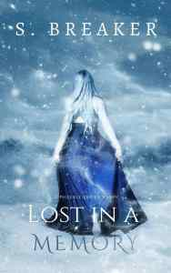 Lost in a Memory: An Epic Fantasy Romance by S. Breaker