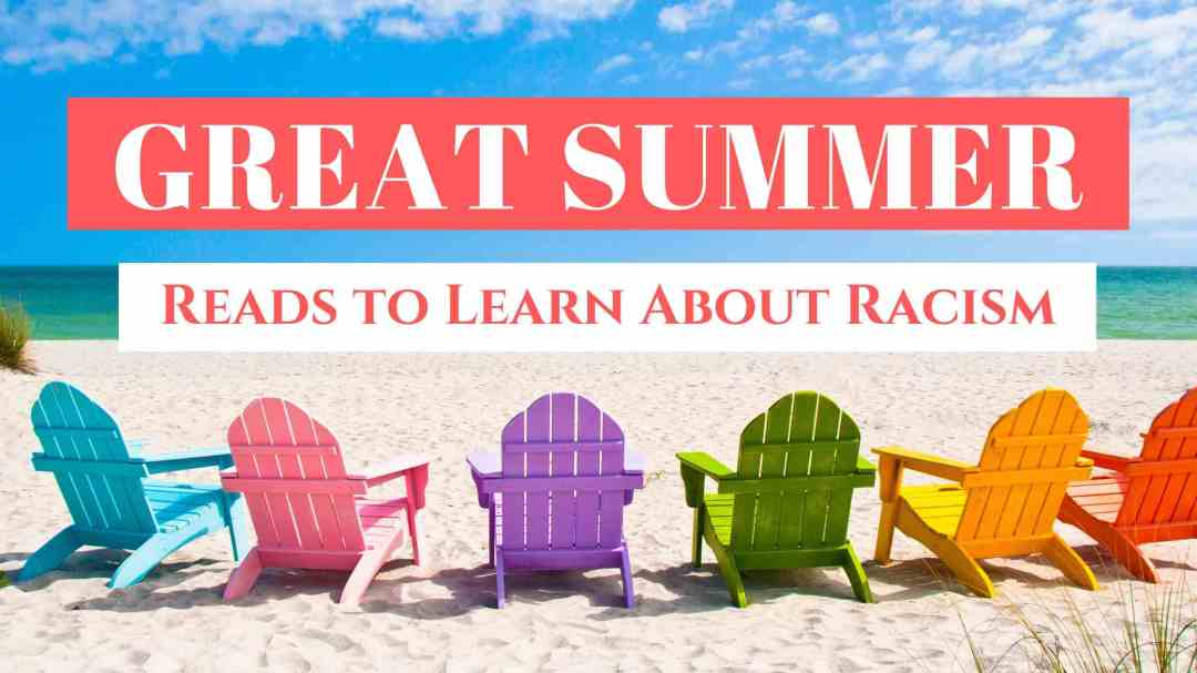 Great Summer Reads to Learn About Racism