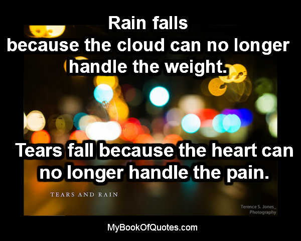Rain falls because the cloud can no longer handle the weight...