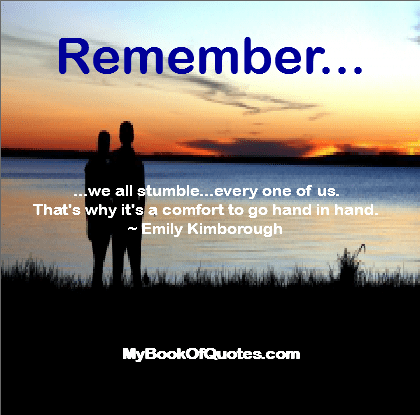 Remember, we all stumble...