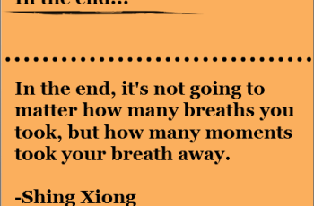 In the end, it's not going to matter how many breaths you took