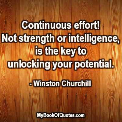 Continuous effort not strength or intelligence Quote