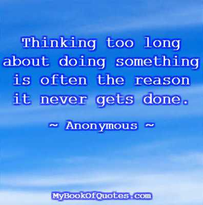 Thinking too long about doing something