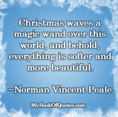 Christmas waves a magic wand over this world and behold everything is softer and more beautiful