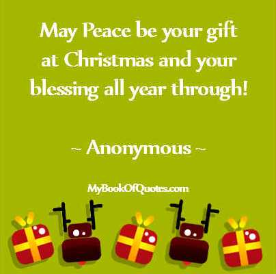 May Peace be your gift at Christmas and your blessing all year through