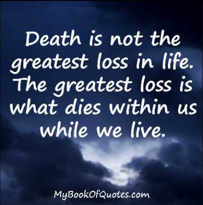 Death is not the greatest loss in life tatoo